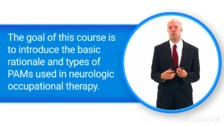Physical Agent Modalities for Neurologic Occupational Therapy