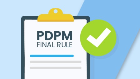 The PDPM Final Countdown: What's on Your Checklist? (Recorded Webinar)