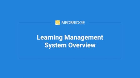 Getting Started With MedBridge's Learning Management System for MedBridge Administrators