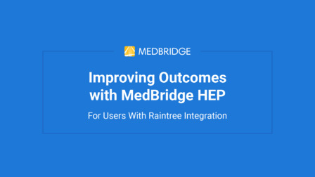 Getting Started With the MedBridge HEP for Raintree Integrated Users