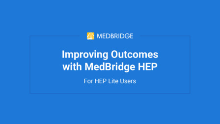Getting Started With the MedBridge HEP for HEP Lite Users
