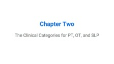 The Clinical Categories for PT, OT, and SLP