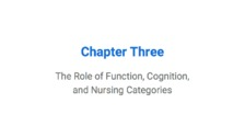 The Role of Function, Cognition,  and Nursing Categories