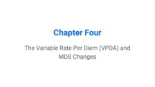 The Variable Rate Per Diem (VPDA) and MDS Changes