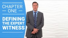 Defining the Expert Witness: You May Be an Expert, but Are You an Expert Expert?