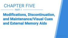 Modifications, Discontinuation, and Maintenance/Visual Cues and External Memory Aids