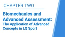 Biomechanics and Advanced Assessment: The Application of Advanced Concepts in LQ Sport